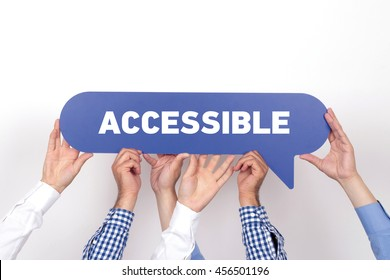 Group of people holding the ACCESSIBLE written speech bubble