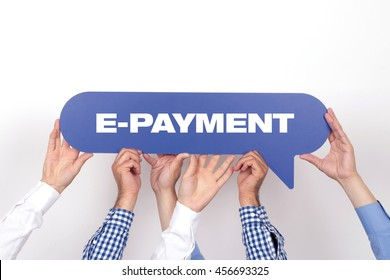 Group of people holding the E-PAYMENT written speech bubble