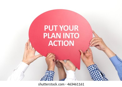 Group of people holding the PUT YOUR PLAN INTO ACTION written speech bubble
