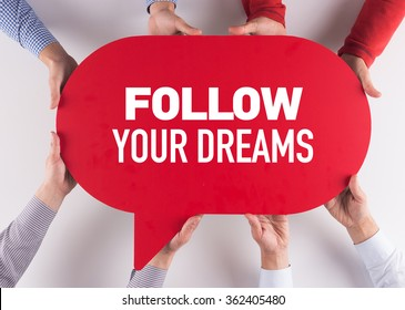Group of People Message Talking Communication FOLLOW YOUR DREAMS Concept