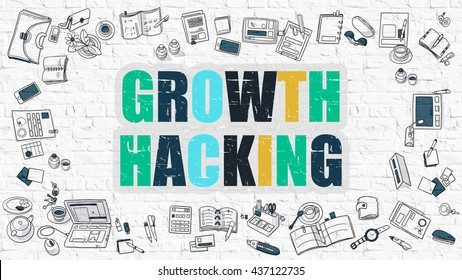 Growth Hacking Concept. Growth Hacking Drawn on White Wall. Growth Hacking in Multicolor. Modern Style Illustration. Doodle Design Style of Growth Hacking. Line Style Illustration. White Brick Wall.