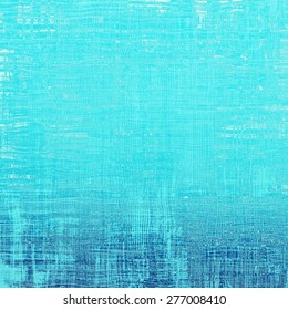 Grunge texture with decorative elements and different color patterns: blue; cyan