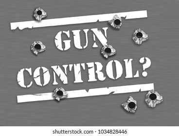 Gun control issue - big stamp saying Gun control? With bullet holes in metal background. Artistic concept image for discussing the arms control and the second amendment