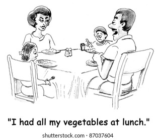 I had all my vegetables at lunch