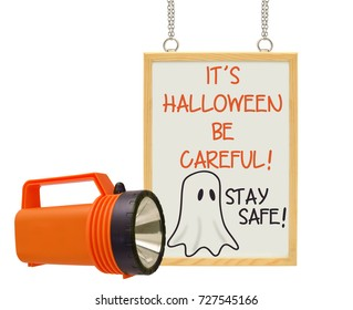 It's Halloween Be Careful! Stay Safe! Whiteboard with orange flashlight white background