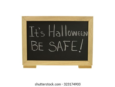 It's Halloween Be Safe! Blackboard Sign isolated on white background