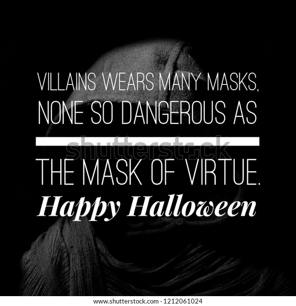 Halloween Quote.Halloween Quote Villains Wears Many Masks Stock Photo Edit