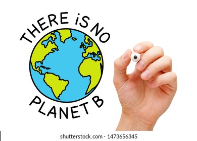 Hand drawing There Is No Planet B environmental concept with marker on transparent wipe board isolated on white.