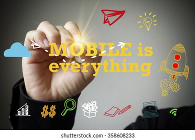hand drawing and writing MOBILE IS EVERYTHING , business concept , business idea