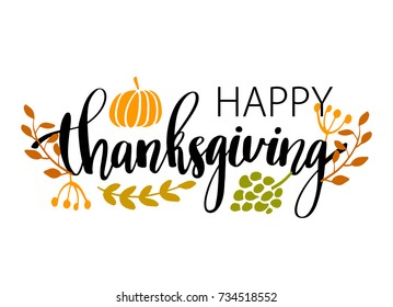 Hand drawn Happy Thanksgiving typography poster. Celebration text with harvest food and leaves for banner, postcard, icon or badge. Vintage style calligraphy lettering