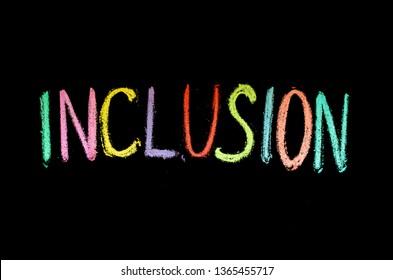 "hand drawn word ""inclusion"" on chalkboard"
