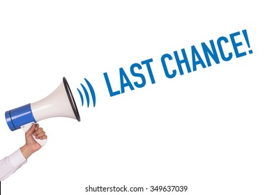 Hand Holding Megaphone with LAST CHANCE! Announcement