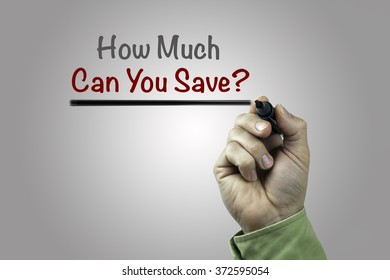 Hand with marker writing: How Much Can You Save?