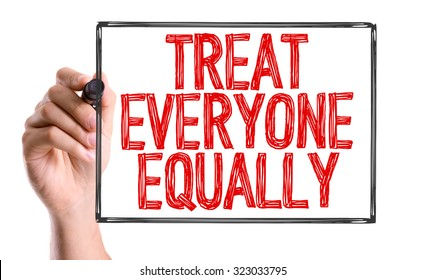 definition of treating everyone fairly Theories of moral development moral development = children's reasoning about morality, their attitudes toward moral  treating everyone fairly and.