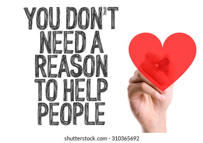 Hand with marker writing the word You Don't Need a Reason to Help People