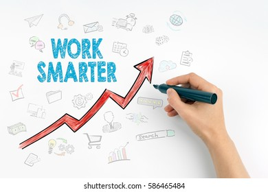 Hand with marker writing - Work Smarter, Business Concept