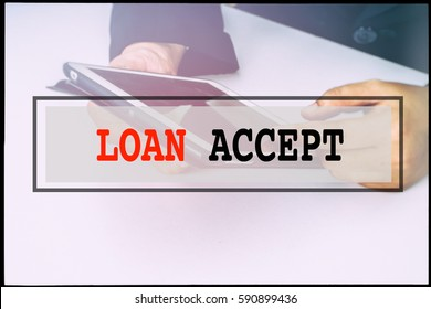 Hand and text LOAN ACCEPT with vintage background. Technology concept.