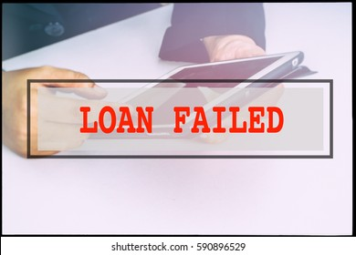 Hand and text LOAN FAILED with vintage background. Technology concept.