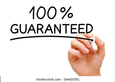 Hand writing 100 Percent Guaranteed with black marker on transparent wipe board.