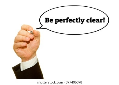 """Hand writing """"Be perfectly clear"""" on a transparent wipe board."""