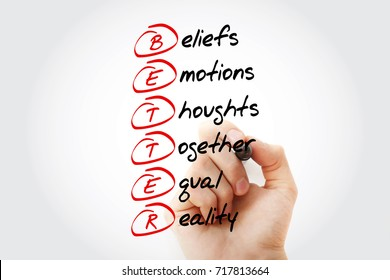 Hand writing BETTER - Beliefs Emotions Thoughts Together Equal Reality, acronym with marker, concept background