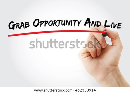 Hand Writing Grab Opportunity Live Marker Stock Photo (Edit Now