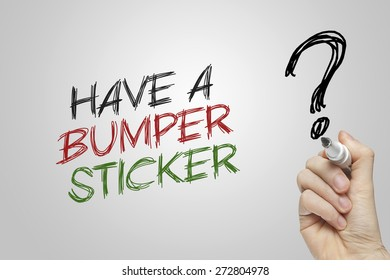 Hand writing have a bumper sticker on grey background