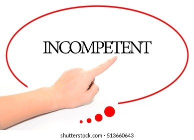 Hand writing INCOMPETENT  with the abstract background. The word INCOMPETENT represent the meaning of word as concept in stock photo.