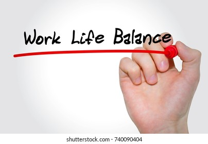 Hand writing inscription Work Life Balance with marker, concept