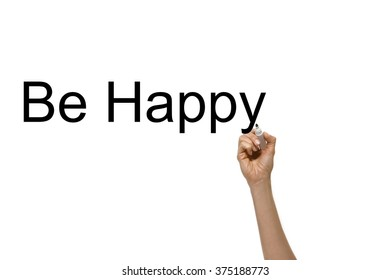Hand writing with pen Be Happy