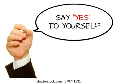 Hand writing Say Yes to yourself on a transparent wipe board