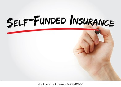 Hand writing Self Funded Insurance with marker, concept background
