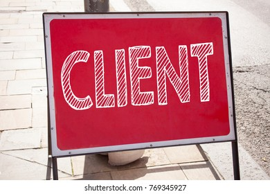 Hand writing text caption inspiration showing Client concept meaning Client Customer Business written on old announcement road sign with background and copy space