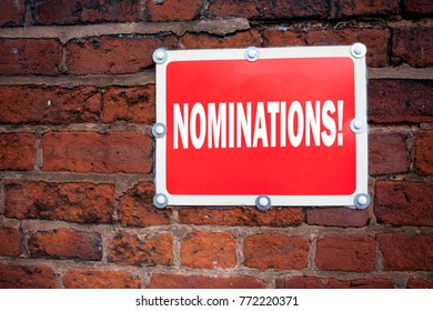 Hand writing text caption inspiration showing Nominations concept meaning Election Nominate Nomination written on old announcement road sign with background and copy space