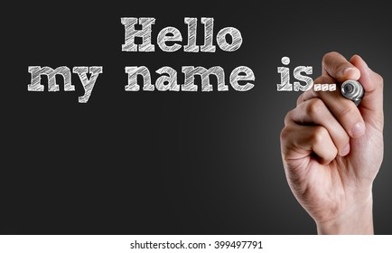 Hand writing the text: Hello My Name Is...