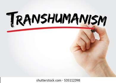 Hand writing Transhumanism with marker, concept background