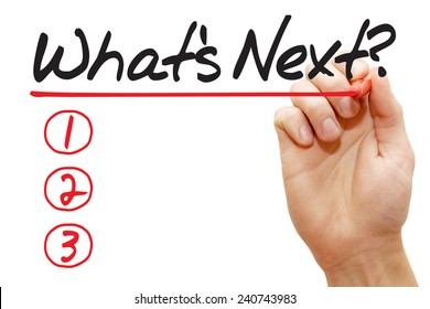 Hand writing What's Next List with red marker, business concept