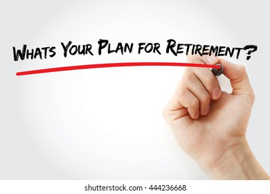 Hand writing Whats Your Plan for Retirement? with marker, concept background