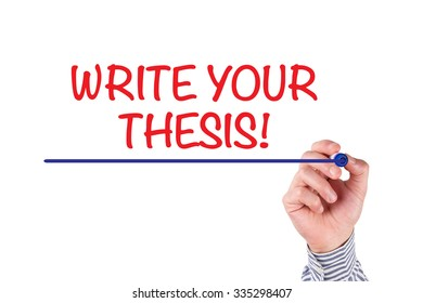 Hand writing WRITE YOUR THESIS! on whiteboard