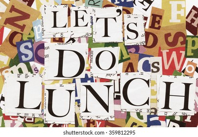 Handmade collage of newspaper and magazine clippings with mixed letters saying ' Let's do lunch'