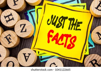 Handwriting Announcement text showing Just The Facts. Business photo showcasing Truth Fact Accuracy Honest Concept For Factual Actual  written  wooden abckground with letters