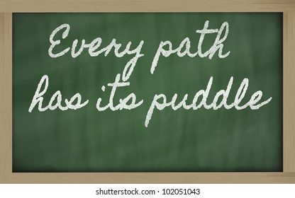 handwriting blackboard writings -  Every path has its puddle