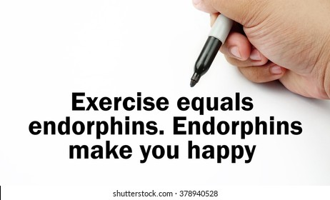 """Handwriting of inspirational motivation quotes """"exercise equals endorphin. endorphin make you happy"""". This quotes use to motivate people to always strive for good life."""