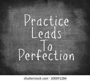 Handwriting on blackboard - Practice Leads To Perfection