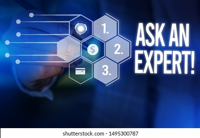 Handwriting text Ask An Expert. Concept meaning confirmation that have read understand and agree with guidelines Male human wear formal work suit presenting presentation using smart device.