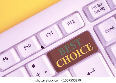 Handwriting text Best Choice. Concept meaning act of picking or deciding between two or more possibilities White pc keyboard with empty note paper above white background key copy space.