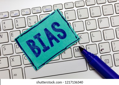 Handwriting text Bias. Concept meaning Prejudice in favor of and against one thing Considered to be Unfair
