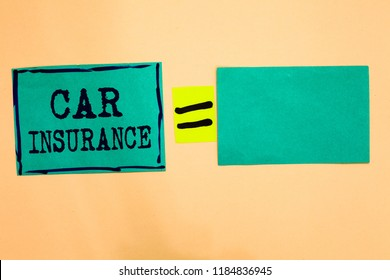Handwriting text Car Insurance. Concept meaning Accidents coverage Comprehensive Policy Motor Vehicle Guaranty Turquoise paper notes reminders equal sign important messages to remember.