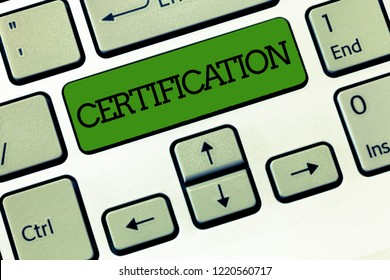 Handwriting text Certification. Concept meaning Providing someone with official document attesting to a status