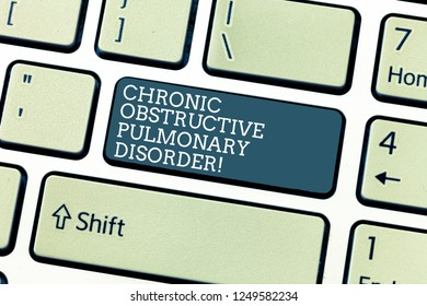 Handwriting text Chronic Obstructive Pulmonary Disorder. Concept meaning Disease medical treatment required Keyboard key Intention to create computer message, pressing keypad idea.